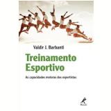 Treinamento Esportivo - Valdir J. Barbanti
