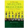 As Melhores Sele��es Brasileiras de Todos os Tempos