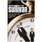 Michael Sullivan - Ao Vivo - Na Linha do Tempo (DVD) - Michael Sullivan