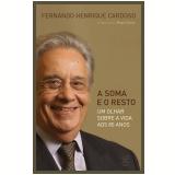 A Soma e o Resto - Fernando Henrique Cardoso