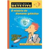 Amadeu Bola... Detetive - O Mistério Do Diamante Galáctico - Jordi Sierra i Fabra