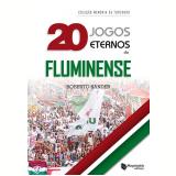 20 Jogos Eternos do Fluminense - Roberto Sander