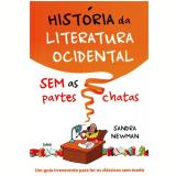 História da Literatura Ocidental Sem as Partes Chatas - Sandra Newman