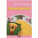A Cozinha Amazônica (Ebook) - Bruna Trevisani
