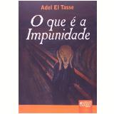 O Que E A Impunidade - Adel El Tasse
