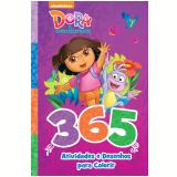 Dora, A Aventureira - 365 Atividades e Desenhos para Colorir - Ciranda Cultural