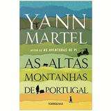 As Altas Montanhas de Portugal - Yann Martel