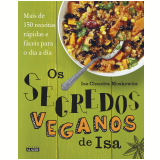 Os Segredos Veganos de Isa - Isa Chandra Moskowitz