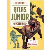 Dinossauros: O Formidável Atlas Junior - Yoyo Books