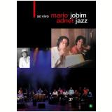 Mário Adnet - Jobim Jazz Ao Vivo (DVD) - Mário Adnet