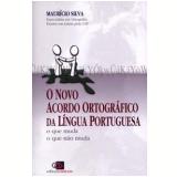 O Novo Acordo Ortográfico da Língua Portuguesa - Maurício Silva