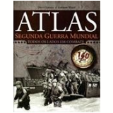 Atlas da II Guerra Mundial - Andrew Wiest, David Jordan