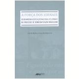 A Força dos Jornais - Judith Brito, Ricardo Pedreira