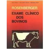 Rosenberger Exame Clínico dos Bovinos - Gustav Rosenberger