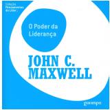 O poder da Liderança - John C. Maxwell