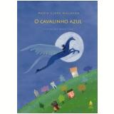 O Cavalinho Azul - Maria Clara Machado
