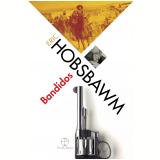 Bandidos - Eric J. Hobsbawm