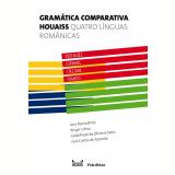 Gramática Comparativa Houaiss: Quatro Línguas Românicas - Godofredo de Oliveira Neto, José Carlos de Azeredo, Birger Lohse ...