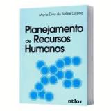 Planejamento de Recursos Humanos - Maria Diva Da Salete Lucena