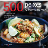 500 Peixes & Frutos do Mar - Judith Fertig