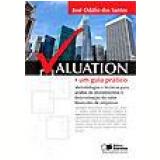 Valuation (Um Guia Prático) - Jose Odalio dos Santos