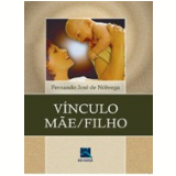 Vinculo Mae/filho - Fernando Jose de Nobrega