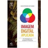 Imagem Digital Aplicada Uma Abordagem Para Estudantes E Profissionais - Joao Gomide