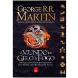 O Mundo de Gelo e Fogo - George R.R. Martin, Elio M Garcia, Linda Antonsson