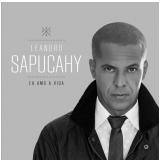 Leandro Sapucahy-eu Amo A Vida (CD) - Leandro Sapucahy