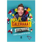 Fala, Galeraaa! (Ebook) - Luis Mariz