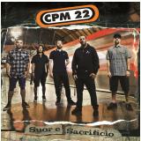 CPM 22 - Suor e Sacrifício (CD) - CPM 22