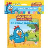 Galinha Pintadinha - Criaturas Pequeninas - Ciranda Cultural