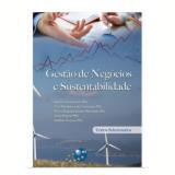 Gestão de Negócios e Sustentabilidade - Textos Selecionados - Maria Augusta Soares Machado, Walter Gassenferth, Walther Krause ...