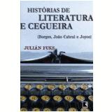 Histórias de Literatura e Cegueira - Julián Fuks