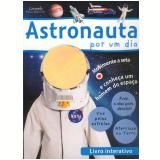 Astronauta por Um Dia - Editora Caramelo