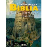 Histórias da Bíblia para Jovens - Regina Drummond