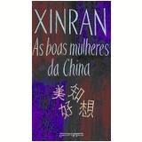 As Boas Mulheres da China (Edição de Bolso) - Xinran