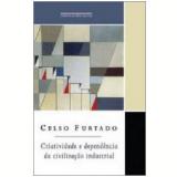Criatividade e Dependência da Civilização Industrial