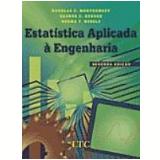 Estatística Aplicada à Engenharia - Douglas C. Montgomery, George C. Runger, Norma Faris Hubele
