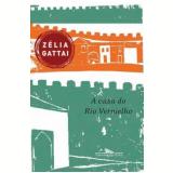 A Casa do Rio Vermelho - Zélia Gattai