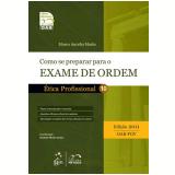 Como se Preparar para o Exame da Ordem - �tica Profissional (Vol. 10) - 2011 - Marco Aur�lio Marin