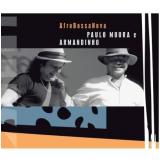 Afrobossanova - Paulo Moura, Armandinho (CD) - Paulo Moura, Armandinho