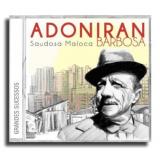 Saudosa Maloca - Grandes Sucessos - Adoniran Barbosa (CD) - Adoniran Barbosa