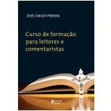 Curso De Formação Para Leitores E Comentaristas - José Carlos Pereira