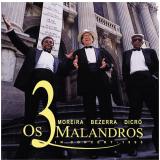 Moreira, Bezerra, Dicró - Os 3 Malandros In Concert (CD) - Moreira da Silva, Bezerra da Silva, Dicró