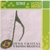 João Cristal - Sons E Vozes Do Brazil (CD) - João Cristal