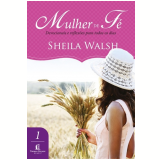 Mulher De Fé 1 - Sheila Walsh
