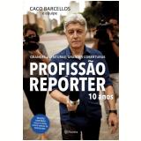 Profissão Repórter 10 Anos - Edição Limitada Com DVD - Caco Barcellos
