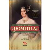Domitila - A Verdadeira História da Marquesa de Santos  - Paulo Rezzutti