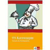 111 Kurzrezepte - Deutsch Als Fremdsprache